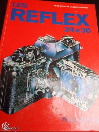 Le reflex 24x36 - Corbeil-Essonnes - le reflex 24x36 de rene bouillot et andre thevenet 490 illustrations et schémas 52 images édition 1978 très bon état  - Corbeil-Essonnes