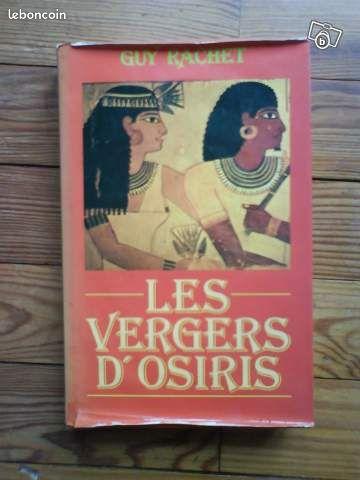 """Guy rachet """"Les vergers d'Osiris"""" (cocoliv) - Toulouse - Guy rachet """"Les vergers d'Osiris"""" La brillante dynastie de Ramsés II se termine dans l'anarchie. C'est dans ce monde à son déclin que va vivre Merirê, le fils du dernier roi légitime de la XIX° dynastie. la suite : """"vers le bel occident""""  - Toulouse"""