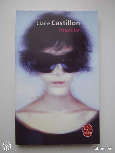 """Claire Castillon - """"Insecte"""" - Toulouse - Claire Castillon - """"Insecte"""" Broché: 150 pages Editeur : Le Livre de Poche Dépôt Légal : Mars 2007 Collection : Littérature & Documents Langue : Français ISBN-10: 2253118672 ISBN-13: 978-2253118671 Dimensions du produit: 11,1 x 1,2 x 18,2 - Toulouse"""
