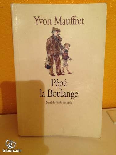 Pépé la Boulange - Mauzac - Livre Pépé la Boulange de Yvon Mauffret 2 euros  - Mauzac