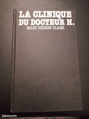 La clinique du docteur H, de Mary Higgins Clark