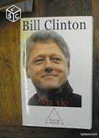 Bill clinton : ma vie - Betton - vends le livre de Bill Clinton Ma vie état neuf prix 8 euros + fdp ou remis sur Rennes  - Betton