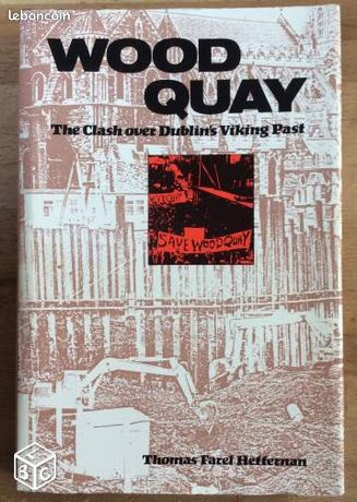 WOOD QUAY - The clash over Dublin Viking's past - Evron - WOOD QUAY - The clash over Dublin Viking's past de Thomas Farel Heffernan Univercity of Texas Press En anglais 158 pages Prix : 10 euros (frais de port inclus !!)  - Evron