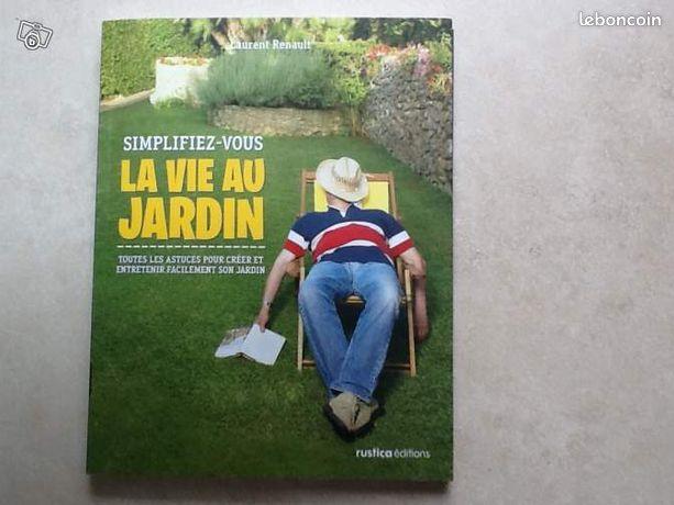Simplifiez-vous la vie au jardin - Montigny-le-Bretonneux - Simplifiez-vous la vie au jardin toutes les astuces pour créer et entretenir facilement son jardin comme neuf rustica édition  - Montigny-le-Bretonneux