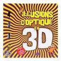Illusions d'optiques en 3D Millepages (LILOU)