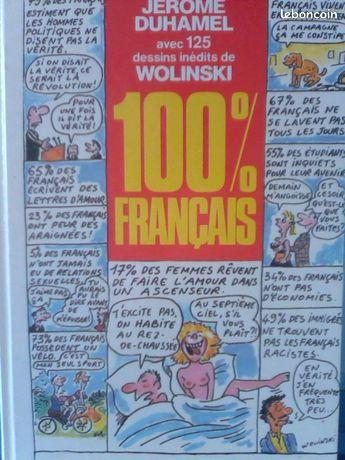 """100% FRANCAIS de Jérôme Duhamel - Tourcoing - 100% FRANCAIS de JEROME DUHAMEL avec 125 dessins inédits de WOLINSKI Livre ETAT NEUF """" Je ne nous savais si marrants. 100% Français est un livre d'autant plus rigolo qu'il est richement enluminé de 125 dessins de Wolinski. Cet ouvrage devra - Tourcoing"""